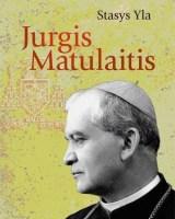 Stasys Yla. Jurgis Matulaitis